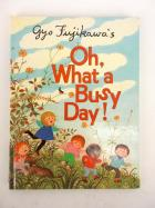 1978 Gyo Fu jikawa Oh What A Busy Day! Illustrated Childrens Book HARDCOVER