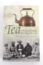 Tea A History of the Drink That Changed the World John C. Griffiths Paperback